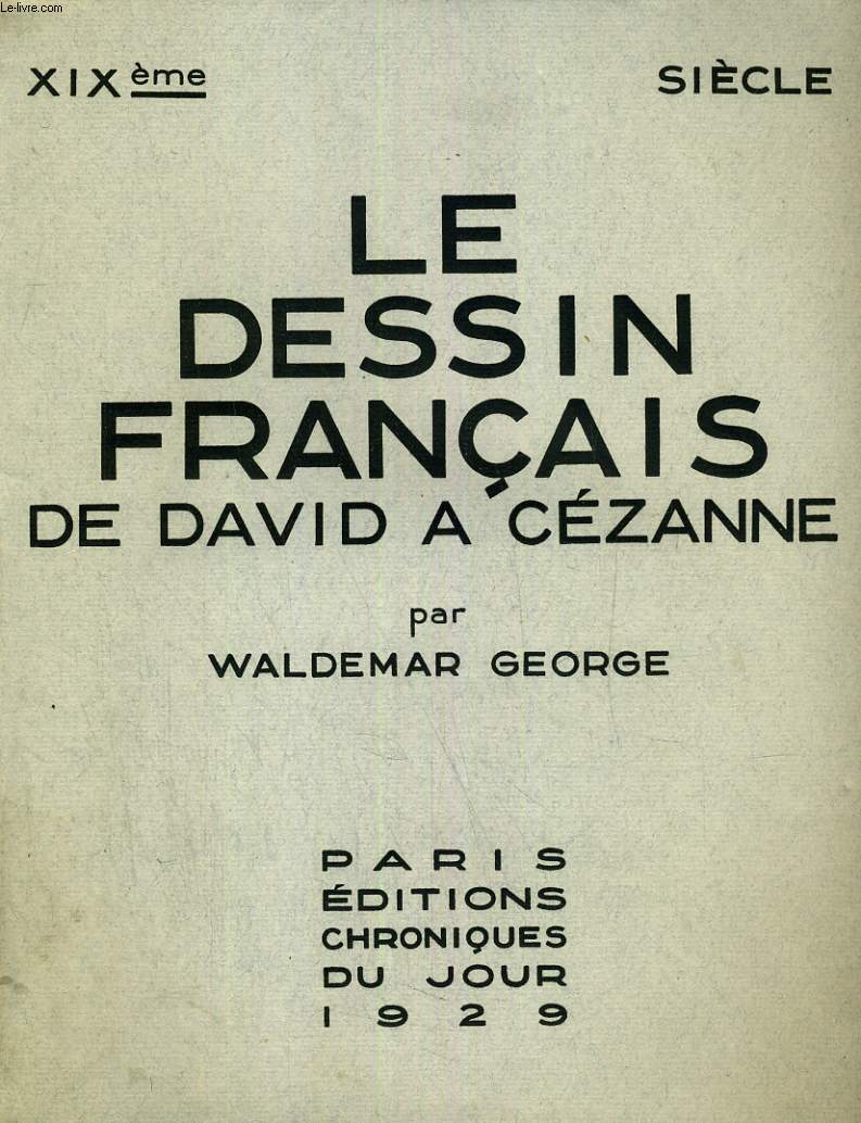 LE DESSIN FRANCAIS DE DAVID A CEZANNE. COLLECTION  XIXe SIECLE.