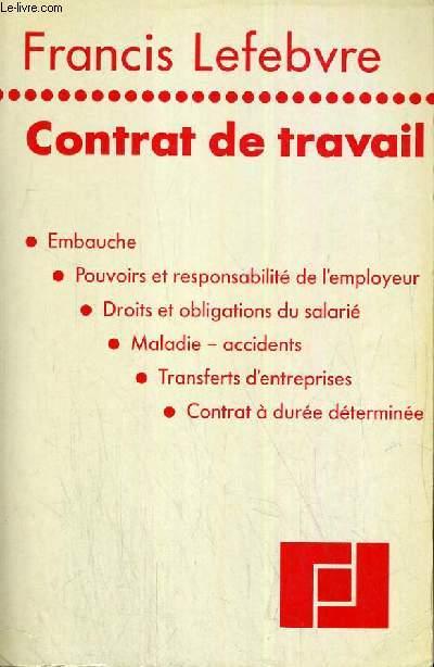 CONTRAT DE TRAVAIL - EMBAUCHE - POUVOIRS ET RESPONSABILITE DE L'EMPLOYEUR - DROITS ET OBLIGATIONS DU SALARIE - MALADIE ACCIDENTS - TRANSFERT D'ENTREPRISE - CONTRAT A DUREE DETERMINEE