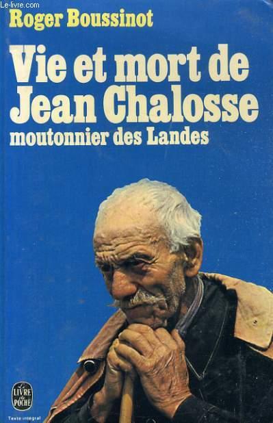 VIE ET MORT DE JEAN CHALOSSE MOUTONNIER DES LANDES