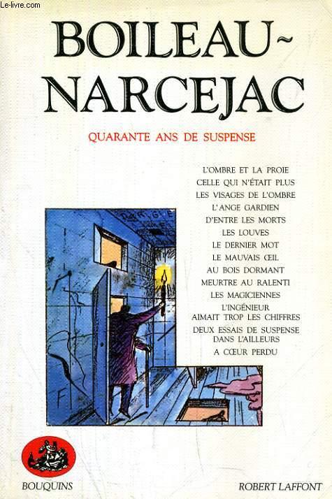 BOILEAU-NARCEJAC QUARANTE ANS DE SUSPENSE, TOME I