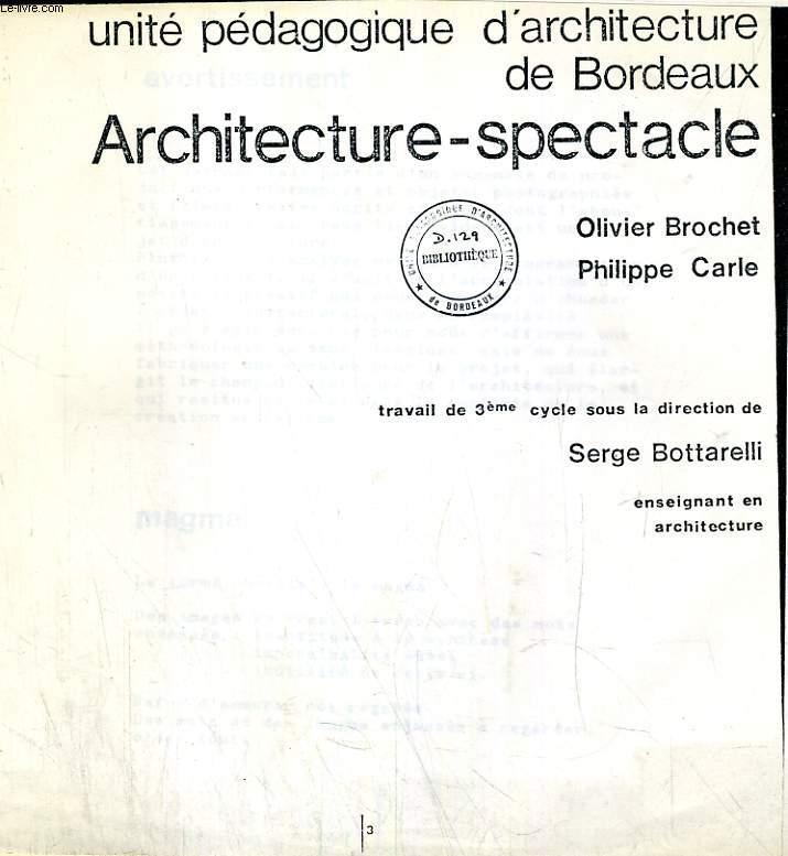 UNITE PEDAGOGIQUE D'ARCHITECTURE DE BORDEAUX, ARCHITECTURE-SPECTACLE (PHOTOCOPIES)