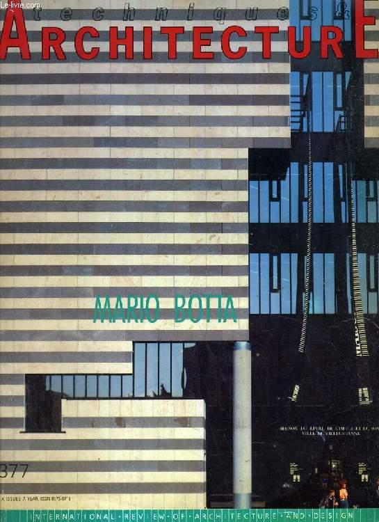 TECHNIQUES & ARCHITECTURE, N° 377, AVRIL-MAI 1988, MARIO BOTTA