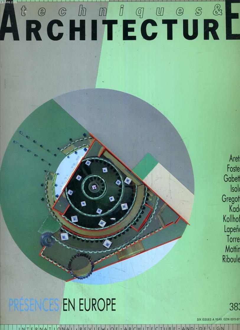 TECHNIQUES & ARCHITECTURE, N° 383, AVRIL-MAI 1989, PRESENCES EN EUROPE