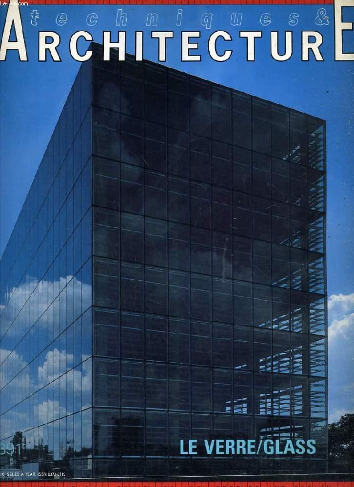 TECHNIQUES & ARCHITECTURE, N° 391, AOUT-SEPT. 1990, LE VERRE/GLASS