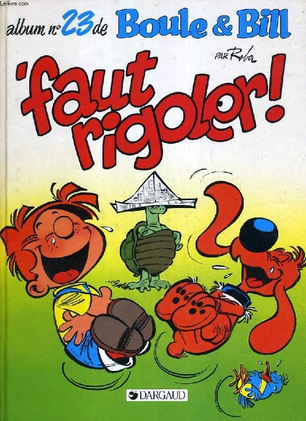 ALBUM N° 23 DE BOULE & BILL, 'FAUT RIGOLER !