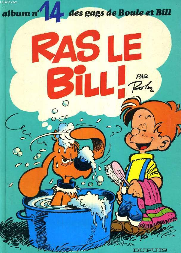 ALBUM N° 14 DES GAGS DE BOULE & BILL, RAS LE BILL !