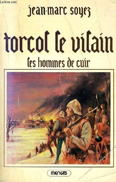 TORCOL LE VILAIN (I), LES HOMMES DE CUIR