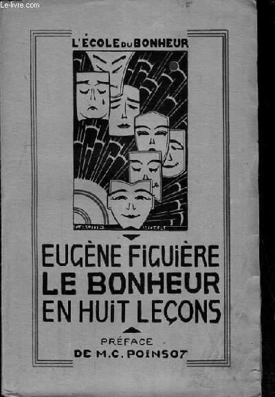 LE BONHEUR EN HUIT LECONS / COLLECTION L'ECOLE DU BONHEUR.