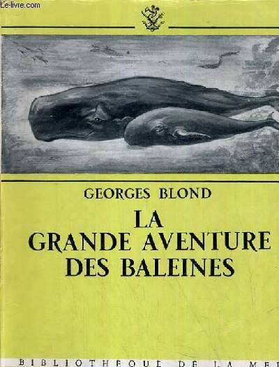 LA GRANDE AVENTURE DES BALEINES / BIBLIOTHEQUE DE LA MER.