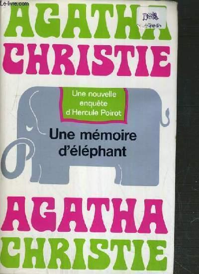 UNE MEMOIRE D'ELEPHANT (UNE NOUVELLE ENQUETE D'HERCULE POIROT).