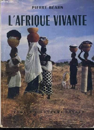 L'AFRIQUE VIVIANTE.