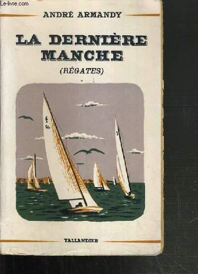 LA DERNIERE MANCHE (REGATES).