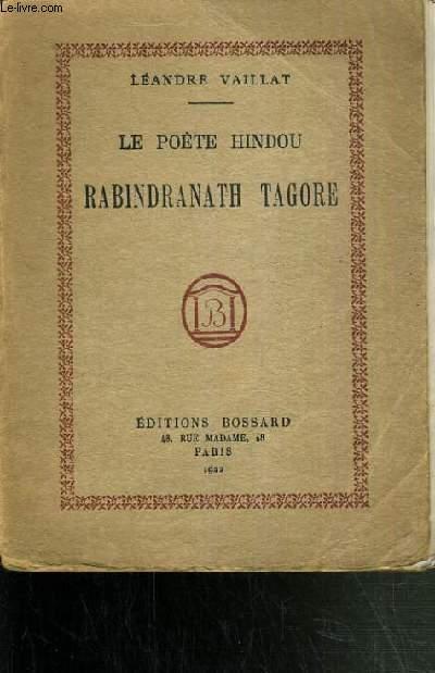 LE POETE HINDOU RABINDRANATH TAGORE.
