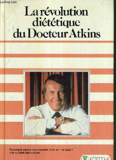 LA REVOLUTION DIETETIQUE DU DR ATKINS.