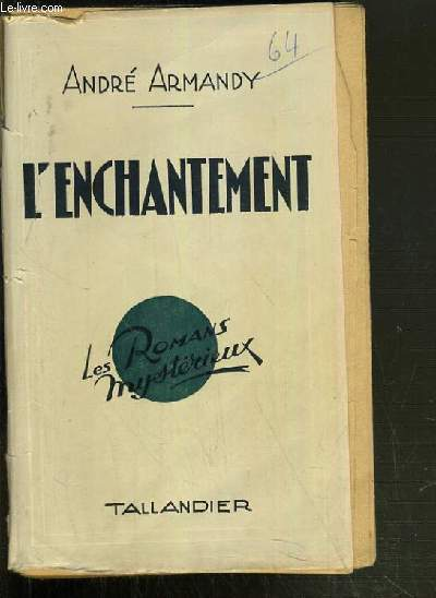 L'ENCHANTEMENT / COLLECTION LES ROMANS MYSTERIEUX.