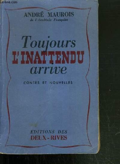 TOUJOURS L'INATTENDU ARRIVE - CONTES ET NOUVELLES.