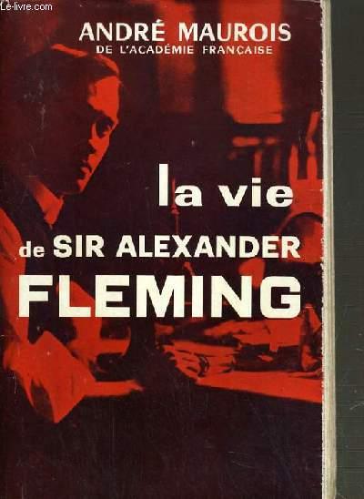 LA VIE DE SIR ALEXANDER FLEMING.
