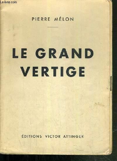 LE GRAND VERTIGE.
