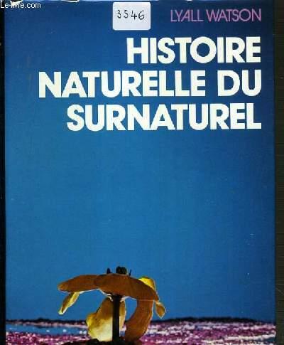 HISTOIRE NATURELLE DU SURNATUREL.
