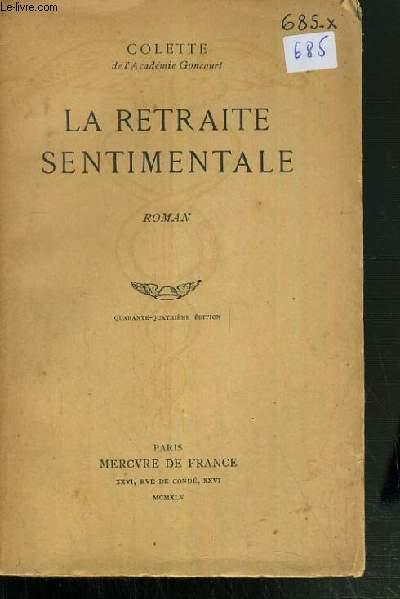 LA RETRAITE SENTIMENTALE / QUARANTE-QUATRIEME EDITION.