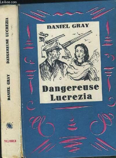 DANGEREUSE LUCREZIA / LES SEPT COULEURS.