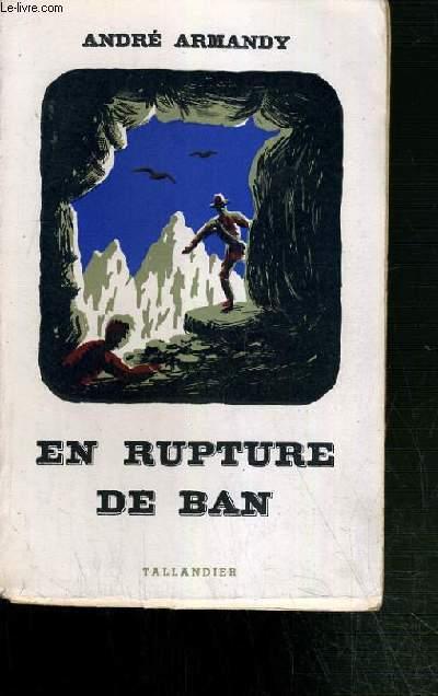 EN RUPTURE DE BAN.
