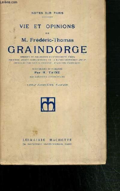 VIE ET OPINIONS DE M FREDERIC-THOMAS GRAINDORGE - VINGT-TROISIEME EDITION / COLLECTION NOTES SUR PARIS.