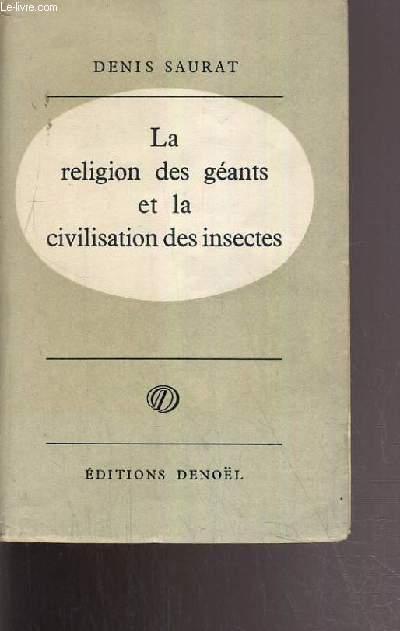 LA RELIGION DES GEANTS ET LA CIVILISATION DES INSECTES.
