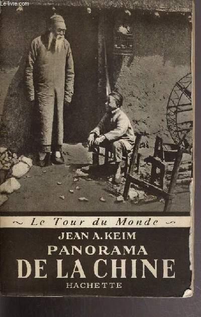 PANORAMA DE LA CHINE /COLLECTION LE TOUR DU MONDE.
