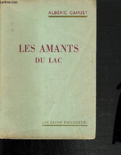 LES AMANTS DU LAC  / COLLECTION LE RAYON D'HONNEUR.