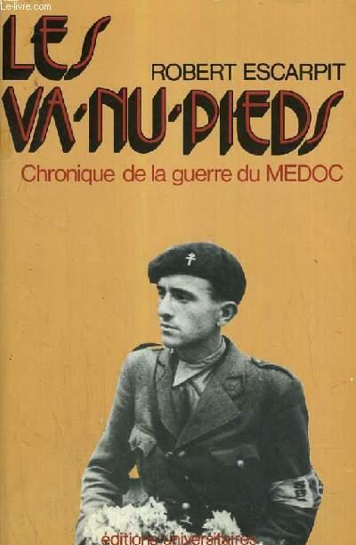 LES VA-NU-PIEDS - CHRONIQUE DE LA GUERRE DU MEDOC.