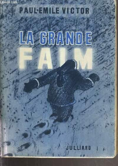 LA GRANDE FAIM.