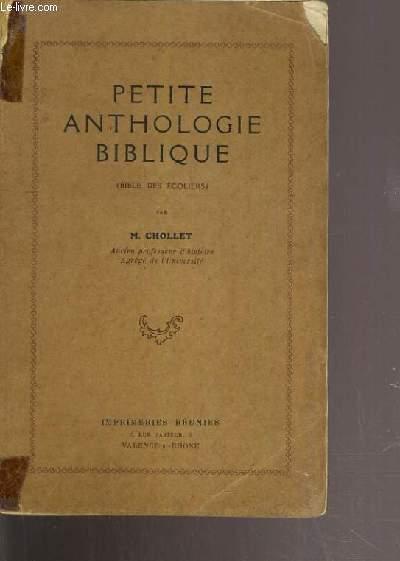 PETITE ANTHOLOGIE BIBLIQUE - BIBLE DES ECOLIERS / COLLECTION COMITE LAÏQUE DES AMIS DE LA BIBLE A L'ECOLE.