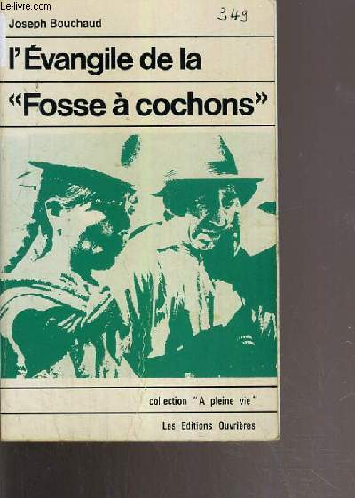 L'EVANGILE DE LA FOSSE A COCHON / COLLECTION A PLEINE VIE.