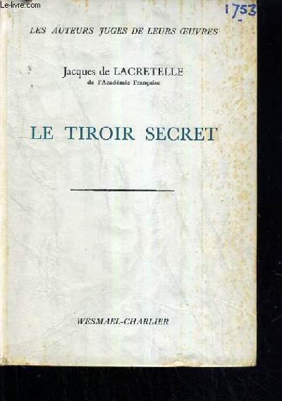LE TIROIR SECRET / COLLECTION LES AUTEURS JUGES DE LEURS OEUVRES.