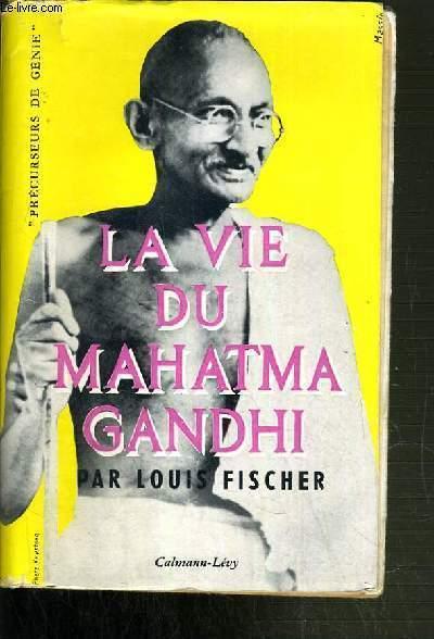 LA VIE DU MAHATMA GANDHI - COLLECTION PRECURSEURS DE GENIE.