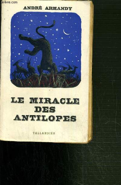 LE MIRACLE DES ANTILOPES.