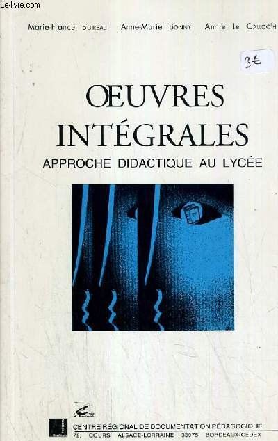 OEUVRES INTEGRALES - APPROCHES DIDACTIQUE AU LYCEE.