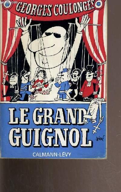 LE GRAND GUIGNOL - PHILOSOPHOBIE DES INSTITUTIONS.