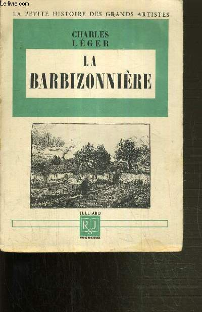LA BARBIZONNIERE / COLLECTION LA PETITE HISTOIRE DES GRANDS ARTISTES.