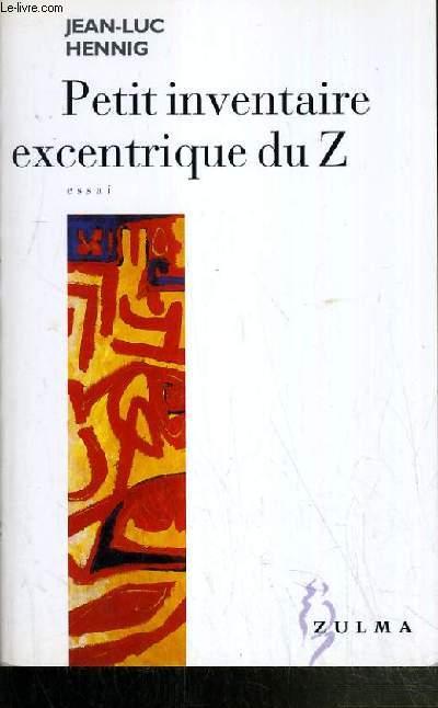 PETIT INVENTAIRE EXCENTRIQUE DU Z.