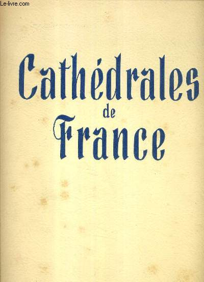 CATHEDRALES DE FRANCE.