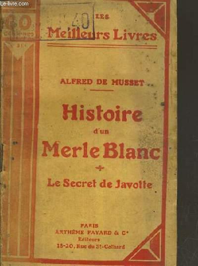 HISTOIRE D'UN MERLE BLANC et SECRET DE JAVOTTE / COLLECTION LES MEILLEURS LIVRES / 50 CENTIMES N°211.