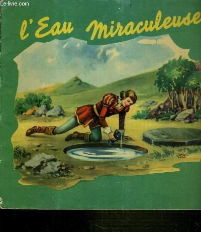 L'EAU MIRACULEUSE.