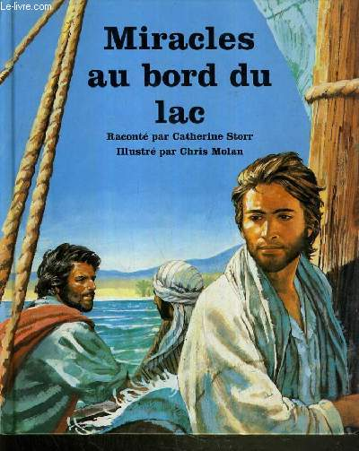MIRACLES AU BORD DU LAC / COLLECTION PEUPLE DE LA BIBLE.