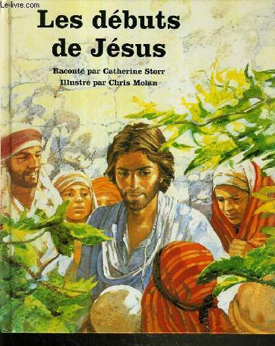 LES DEBUTS DE JESUS / COLLECTION PEUPLE DE LA BIBLE.
