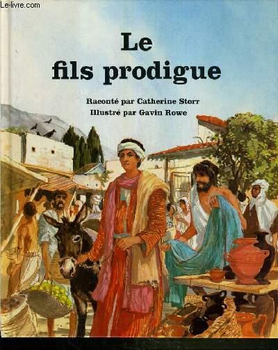 LE FILS PRODIGUE / COLLECTION PEUPLE DE LA BIBLE.