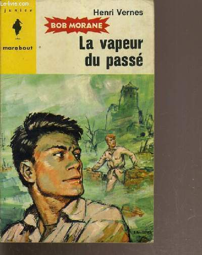 LA VAPEUR PASSE - BOB MORANE N°258 / COLLECTION MARABOUT JUNIOR.
