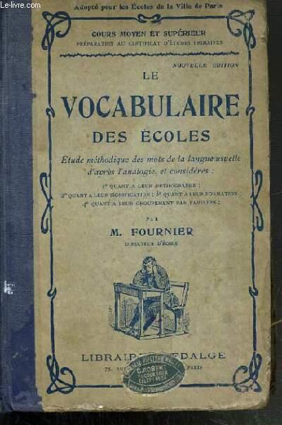 LE VOCABULAIRE DES ECOLES - COURS MOYEN ET SUPERIEUR- ADOPTE POUR LES ECOLES DE LA VILLE DE PARIS.