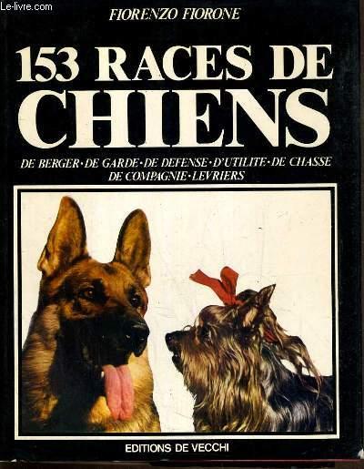 153 RACES DE CHIENS - DE BERGER.DE GARDE.DE DEFENSE.D'UTILITE.DE CHASSE.DECOMPAGNIE.LEVRIERS.